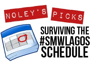 Noley's Pick : My Day-to-day Guide to Surviving the #SMWLagos schedule