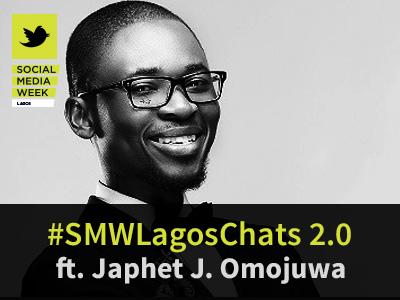 Join us for #SMWLagosChats 2.0 ft. Japhet J Omojuwa